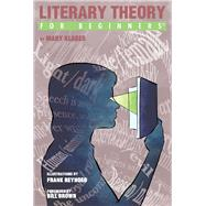 Literary Theory for Beginners by Klages, Mary; Reynoso, Frank; Brown, Bill, 9781939994608