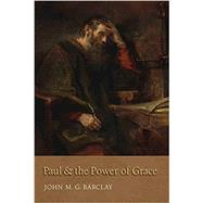 Paul and the Power of Grace by Barclay, John M. G., 9780802874610
