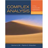 Complex Analysis A First Course with Applications by Zill, Dennis G.; Shanahan, Patrick D., 9781449694616