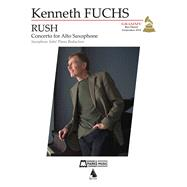 Rush - Concerto for E-flat Alto Saxophone by Fuchs, Kenneth (COP), 9781540044617