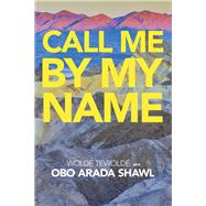 Call Me by My Name by Tewolde, Wolde, 9781796044621
