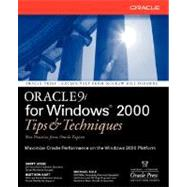 Oracle 9i for Windows 2000 Tips and Techniques by Jesse, Scott; Hart, Matthew; Sale, Mike, 9780072194623