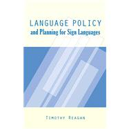 Language Policy and Planning...,Reagan, Timothy G.,9781563684623