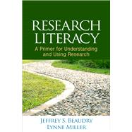 Research Literacy A Primer...,Beaudry, Jeffrey S.; Miller,...,9781462524624