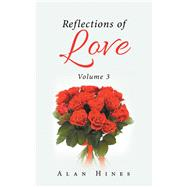 Reflections of Love by Hines, Alan, 9781490794624