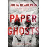 Paper Ghosts by Heaberlin, Julia, 9781432854638
