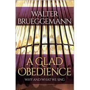 A Glad Obedience by Brueggemann, Walter; Witvliet, John D., 9780664264642