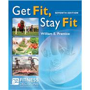 Get Fit, Stay Fit,Prentice, William E., Ph.D.,9780803644649