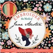 Embroider the World of Jane Austen by Ray, Aimee, 9781645174653