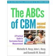 The ABCs of CBM, Second...,Hosp, Michelle K.; Hosp, John...,9781462524662