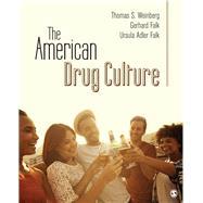 The American Drug Culture by Weinberg, Thomas S.; Falk, Gerhard; Falk, Ursula Adler, 9781506304663
