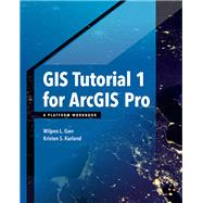 Gis Tutorial 1 for Arcgis Pro,Gorr, Wilpen L.; Kurland,...,9781589484665