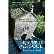 The Sunrise of the Soul by Straub, Gerard Thomas, 9781640604681