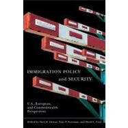 Immigration Policy and Security: U.s., European, and Commonwealth Perspectives by Givens, Terri; Freeman, Gary P.; Leal, David L., 9780203894682