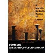 Deutsche Wiederholungsgrammatik : A Morpho-Syntactic Review of German by Frank E. Donahue, 9780300124682