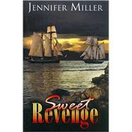 Sweet Revenge by Miller, Jennifer, 9780741444684