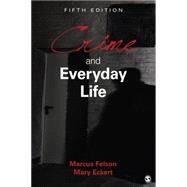 Crime and Everyday Life by Felson, Marcus; Eckert, Mary, 9781483384689