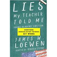 Lies My Teacher Told Me by Loewen, James W.; Stefoff, Rebecca (ADP), 9781620974698