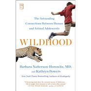 Wildhood by Natterson-Horowitz, Barbara; Bowers, Kathryn, 9781501164705