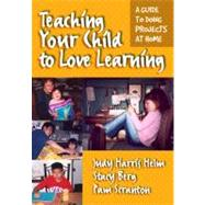 Teaching Your Child to Love Learning by Helm, Judy Harris, 9780807744710