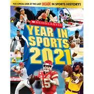 Scholastic Year in Sports 2021 by Buckley, James, Jr., 9781338654714