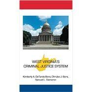 West Virginia's Criminal Justice System by Detardo-bora, Kimberly A.; Bora, Dhruba J.; Dameron, Samuel L., 9781611634716