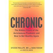 Chronic by Phillips, Steven, M.D.; Parish, Dana, 9780358064718