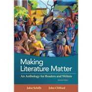 Making Literature Matter An...,Schilb, John; Clifford, John,9781319054724