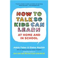How To Talk So Kids Can Learn,Faber, Adele; Mazlish,...,9780684824727