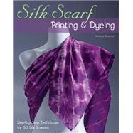 Silk Scarf Printing & Dyeing...,Brummer, Melanie,9780811714730