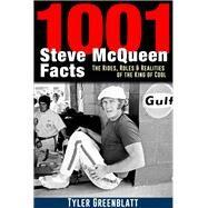 1001 Steve Mcqueen Facts by Greenblatt, Tyler, 9781613254738