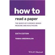 How to Read a Paper,Greenhalgh, Trisha,9781119484745
