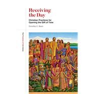 Receiving the Day by Bass, Dorothy C., 9781506454757