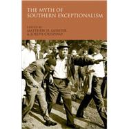 The Myth of Southern Exceptionalism by Lassiter, Matthew D.; Crespino, Joseph, 9780195384758
