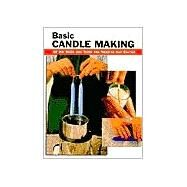 Basic Candle Making All the...,Ebeling, Eric; Ham, Scott;...,9780811724760