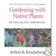 Gardening With Native Plants...,Kruckeberg, Arthur R.,9780295974767