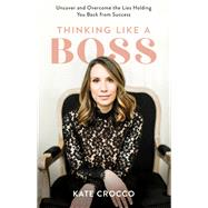Thinking Like a Boss by Crocco, Kate, 9780801094767