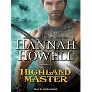 Highland Master by Howell, Hannah; Dawe, Angela, 9781452664774