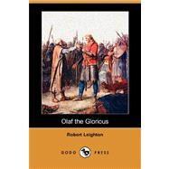 Olaf the Glorious by LEIGHTON ROBERT, 9781406594775