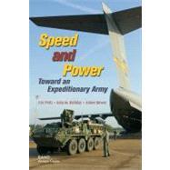 Speed and Power Toward an Expeditionary Army by Peltz, Eric; Halliday, John M.; Bower, Aimee, 9780833034786