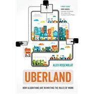 Uberland by Rosenblat, Alex, 9780520324800
