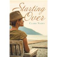 Starting Over by Naden, Claire, 9781480884809