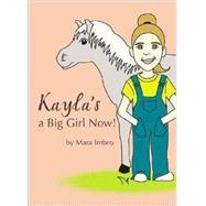 Kayla's a Big Girl Now! by Imbro, Mara, 9781604624809