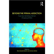 Beyond the Primal Addiction by Nina Savelle-Rocklin, 9780429054815