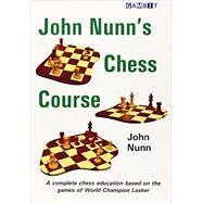 John Nunn's Chess Course,Nunn, John,9781906454821