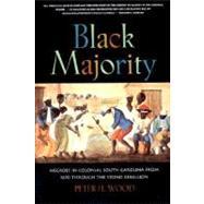 Black Majority: Negroes in...,Wood, Peter H.,9780393314823