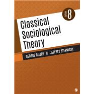 Classical Sociological Theory by Ritzer, George; Stepnisky, Jeffrey N., 9781544354828