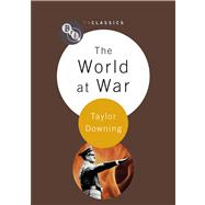 The World at War by Downing, Taylor, 9781844574834