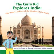 The Curry Kid Explores India by Gaspar, Jayanthi; Sanders, Rick, 9781796054835
