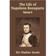 Life of Napoleon Bonaparte :...,Scott, Walter, Sir,9781410204844